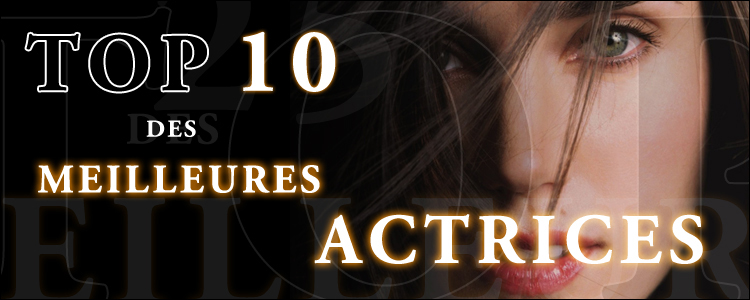 Top 10 meilleures actrices